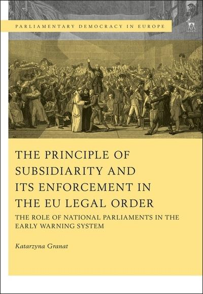 The principle of subsidiarity and its enforcement in the EU legal order. 9781509908677