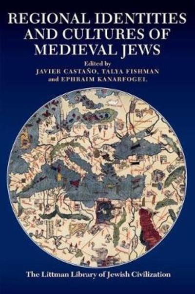Regional identities and cultures of medieval jews. 9781906764678