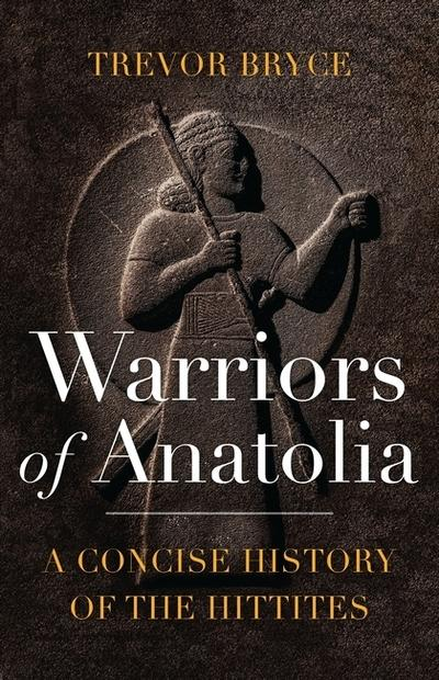 Warriors of Anatolia. 9781788312370
