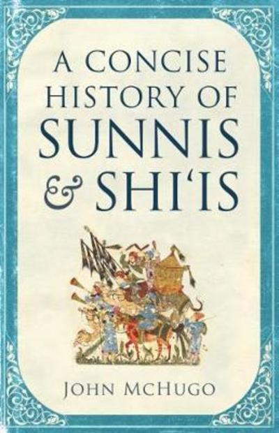 A concise history of Sunnis and Shi'is. 9780863569265