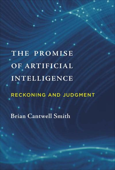 The promise of Artificial Intelligence. 9780262043045
