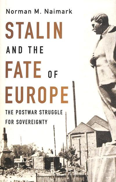 Stalin and the fate of Europe. 9780674238770
