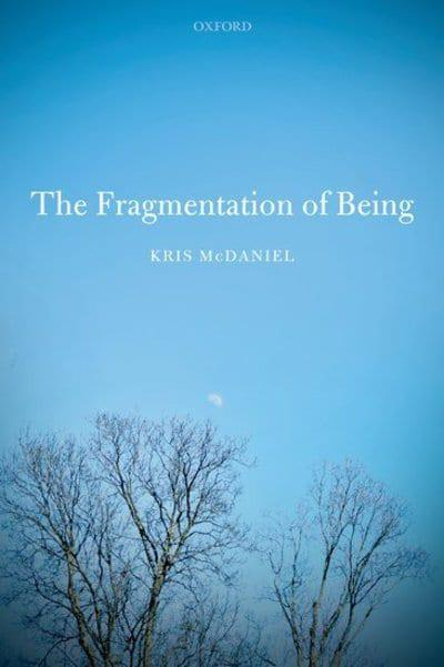 The fragmentation of being. 9780198848080