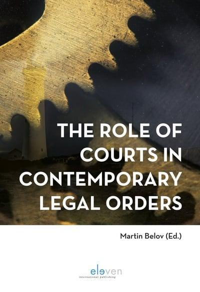 The role of courts in contemporary legal orders. 9789462369207