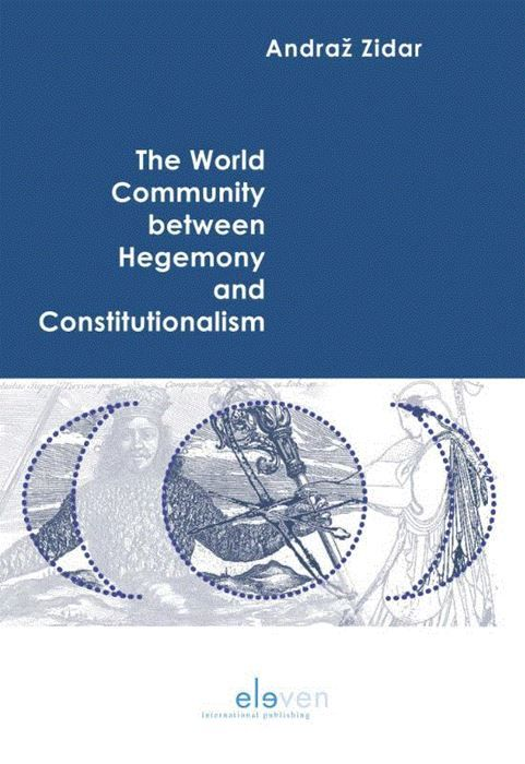 The world community between hegemony and constitutionalism. 9789462369245