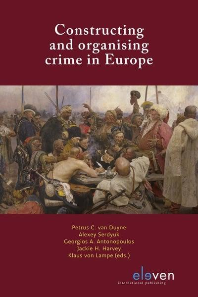 Constructing and organising crime in Europe. 9789462369559