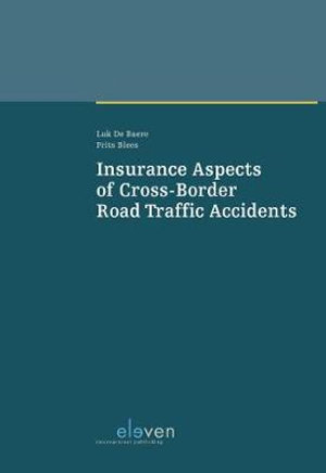 Insurance aspects of cross-border road traffic accidents. 9789462369580