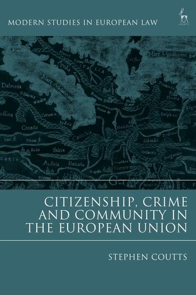 Citizenship, crime and community in the European Union. 9781509915361
