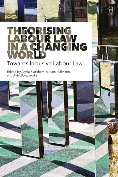 Theorising Labour Law in a changing world. 9781509921553