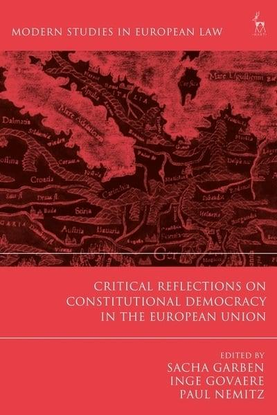 Critical reflections on constitutional democracy in the European Union. 9781509933259