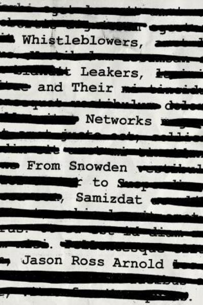 Whistleblowers, leakers, and their networks. 9781538130568
