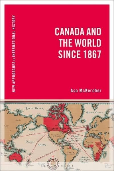 Canada and the World since 1867. 9781350036772