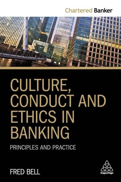 Culture, conduct and ethics in banking. 9780749482909