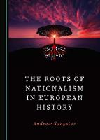 The roots of Nationalism in european history. 9781527536128