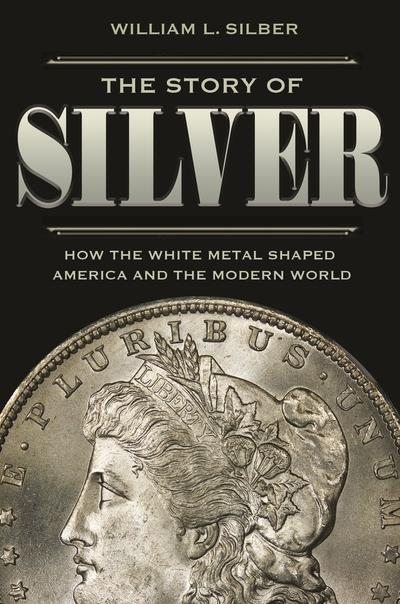 The story of silver. 9780691208695