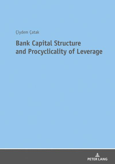 Bank capital structure and procyclicality of leverage. 9783631746219
