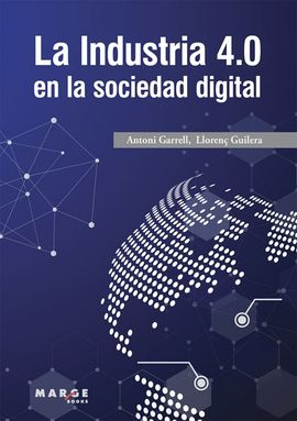 La industria 4.0 en la sociedad digital. 9788417313852
