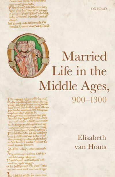 Married life in the Middle Ages, 900-1300. 9780198798897