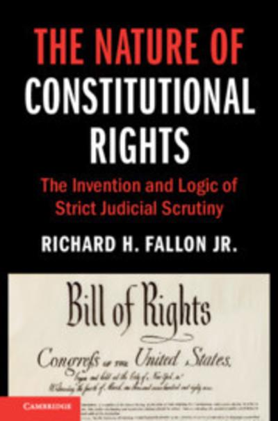 The nature of constitutional rights. 9781108483261