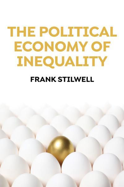 The political economy of inequality. 9781509528653