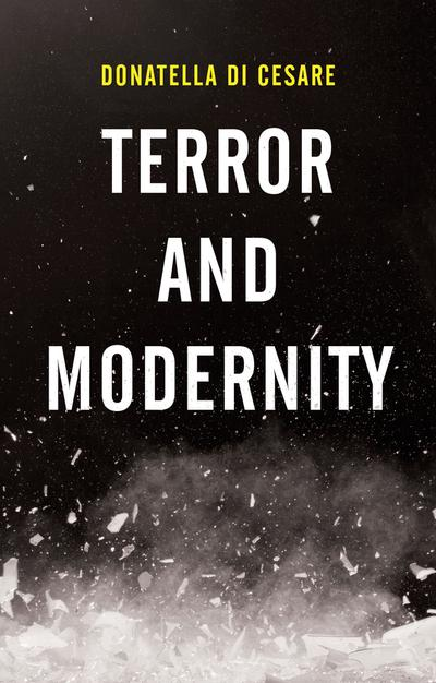 Terror and modernity. 9781509531493