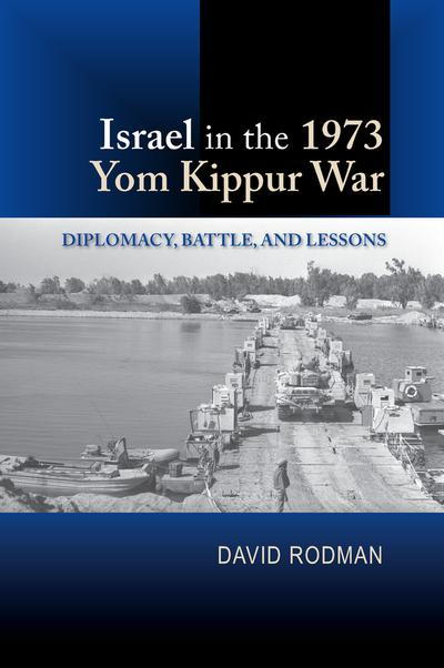 Israel in the 1973 Yom Kippur War. 9781845199517