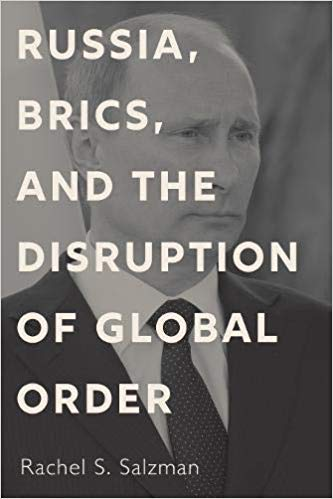 Russia, BRICS, and the disruption of global order. 9781626166615