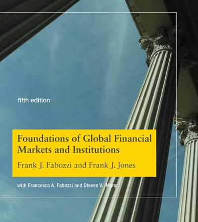 Foundations of global financial markets and institutions. 9780262039543