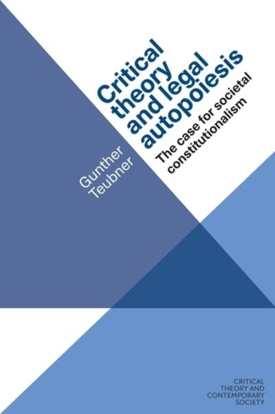 Critical theory and legal autopoiesis. 9781526107220