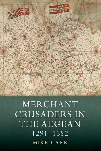 Merchant Crusaders in the Aegean. 9781783274055