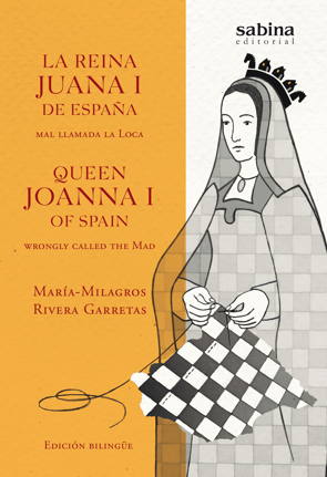 La reina Juana I de España = Queen Joanna I of Spain