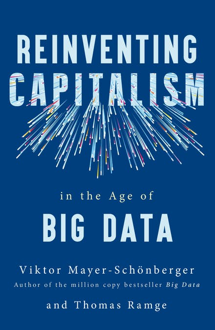 Reinventing capitalism in the age of big data. 9781473656529