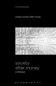 Society after money. 9781501347375