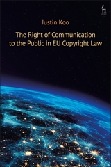 The right of communication to the public in EU copyright law. 9781509946181