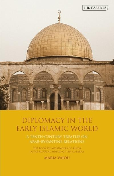 Diplomacy in the early islamic world. 9781788313520