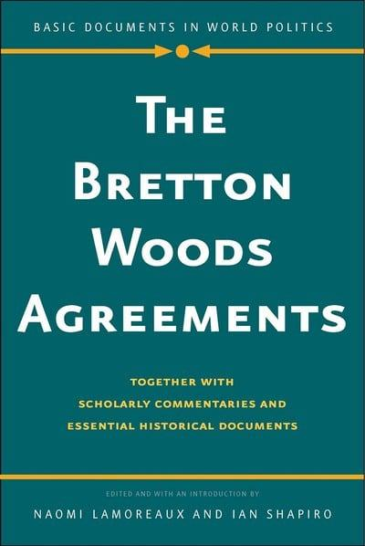The Bretton Woods agreements. 9780300236798