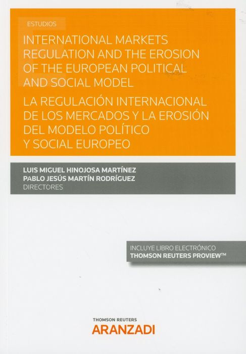 International markets regulation and the erosion of the european political and social model = La regulación internacional de los mercados y la erosión del modelo político y social europeo