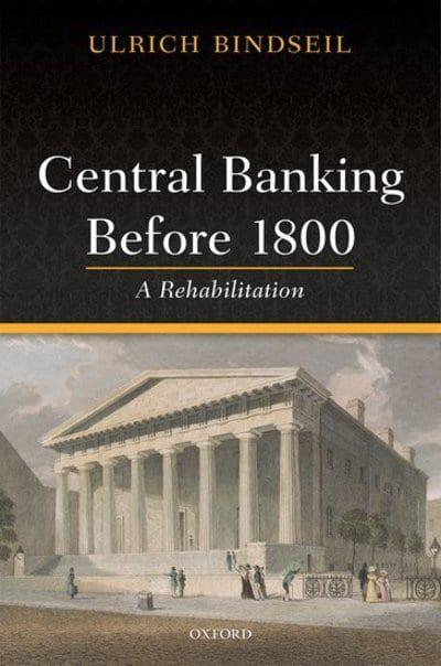 Central Banking before 1800. 9780198849995