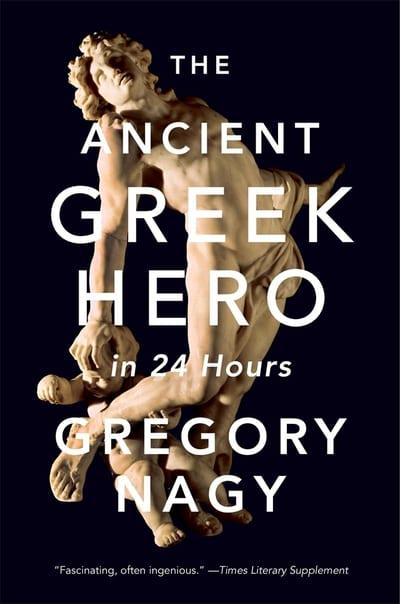The Ancient Greek Hero. 9780674241688