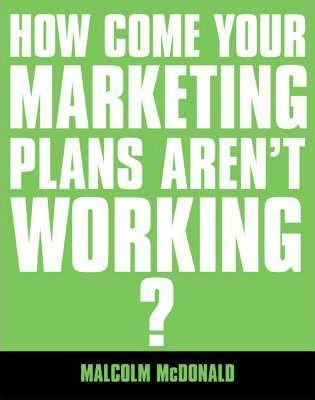 How come your marketing plans aren't working?