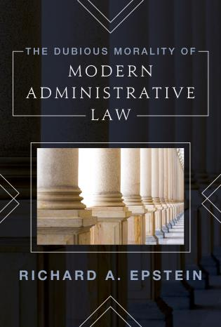 The dubious morality of modern administrative law. 9781538141496