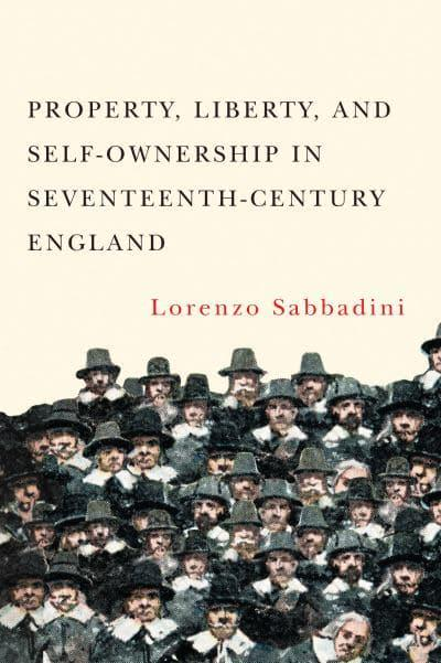 Property, Liberty, and Self-Ownership in Seventeenth-Century England. 9780228001690