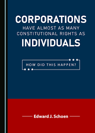 Corporations have almost as many constitutional rights as individuals. 9781527547933