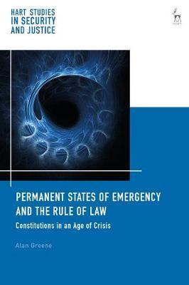 Permanent states of emergency and the Rule of Law. 9781509940257