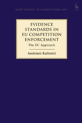 Evidence Standards in EU Competition Enforcement. 9781509945283