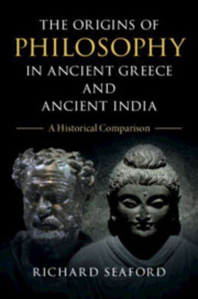 The origins of Philosophy in Ancient Greece and Ancient India. 9781108499552