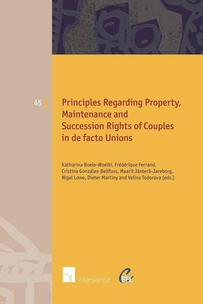 Principles of european family Law regarding property, maintenance and succession rights of couples in de facto unions . 9781780687889