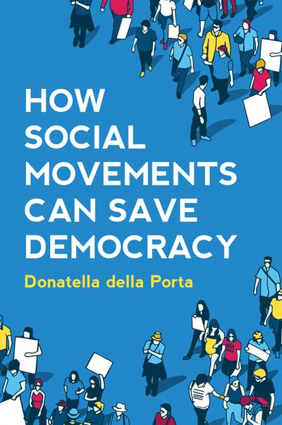 How social movements can save democracy. 9781509541270