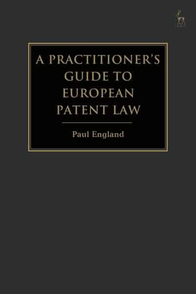 A practitioner's guide to European Patent Law. 9781509928606