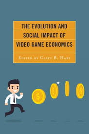The evolution and social impact of video game economics. 9781498543439